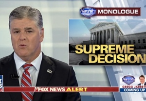 Hannity SCOTUS Coverage
